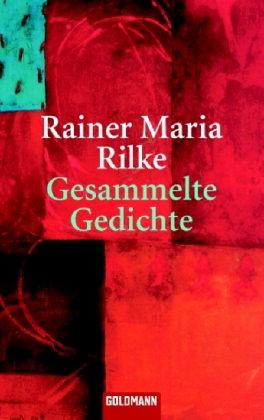 Gesammelte Gedichte By Rainer Maria Rilke