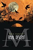 The Final Descent (The Monstrumologist, #4)