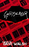 The Godslayer