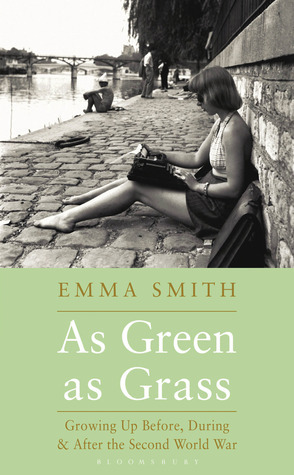 As Green as Grass Growing Up Before, During & After the Second World War