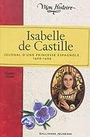 Isabelle de Castille journal d'une princesse espagnole, 1466-1469