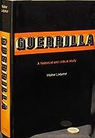 Guerrilla: A historical and critical study