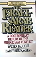 The Israel-Arab Reader: A Documentary History of the Middle East Conflict (Revised and Expanded Edition)