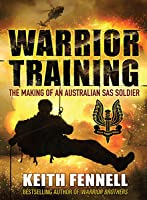 Warrior Training - the making of an Australian SAS Soldier
