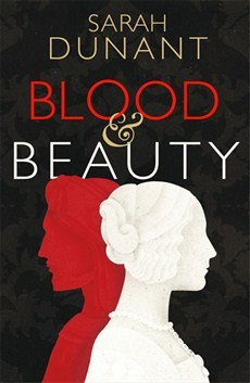 "Book cover of ""Blood and Beauty"" by Sarah Dunant"