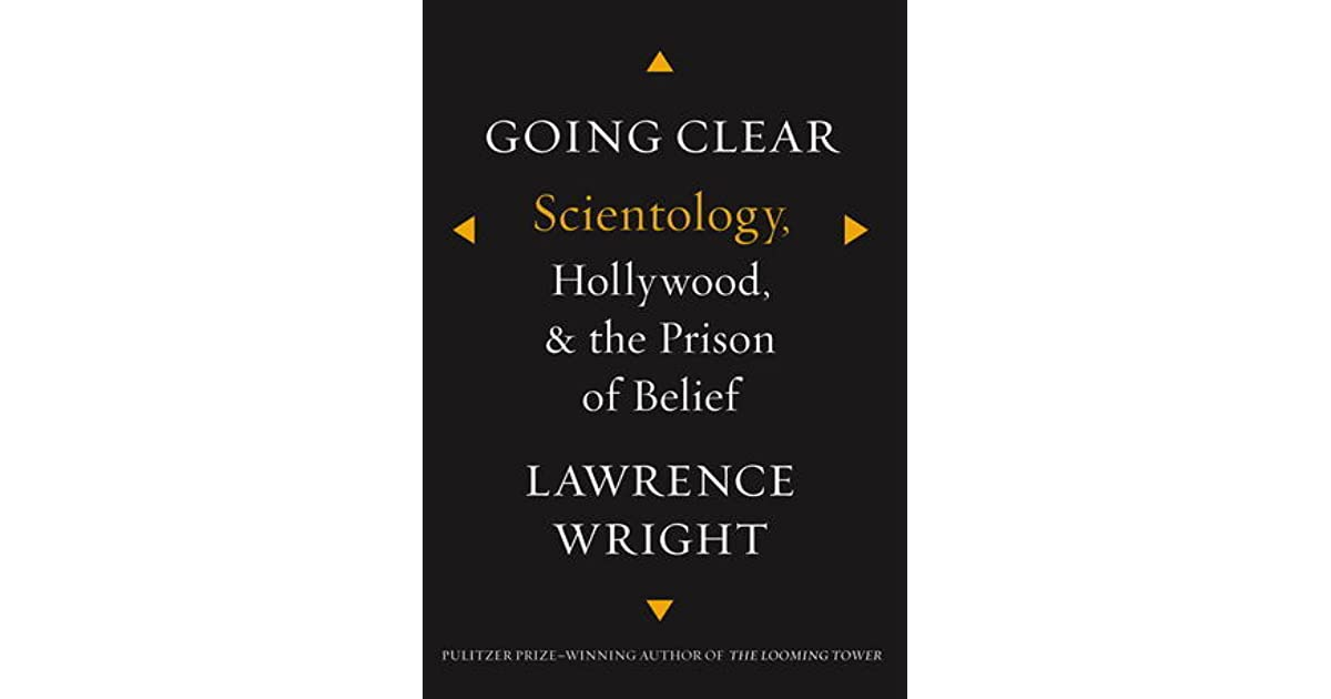 Going clear scientology hollywood and the prison of belief by going clear scientology hollywood and the prison of belief by lawrence wright fandeluxe Image collections