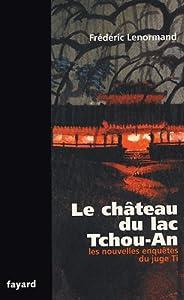 Le Château du lac Tchou-an (Les Nouvelles Enquêtes du juge Ti, #1)