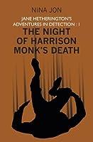 The Night of Harrison Monk's Death (Jane Hetherington's Adventures in Detection,# 1)