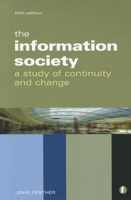 The Information Society: A Study Of Continuity And Change
