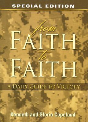 From Faith To Faith: A Daily Guide To Victory by Kenneth