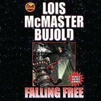 Falling Free (Vorkosigan Saga, Chronological #1)