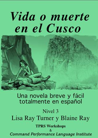 Vida o muerte en el Cusco by Lisa Ray Turner