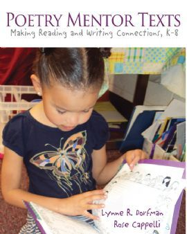 Poetry Mentor Texts: Making Reading and Writing Connections, K-8