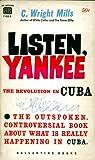 Listen, Yankee:  The Revolution in Cuba