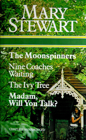 The Moonspinners/Nine Coaches Waiting/The Ivy Tree/Madam, Wil... by Mary  Stewart