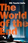 The World of the End by Ofir Touche Gafla