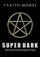 Super Dark  (Super Dark, #1)