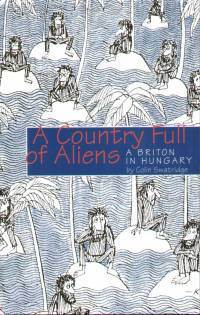 A Country Full of Aliens - A Briton in Hungary