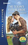 The Texan's Future Bride (Byrds of a Feather, #2)