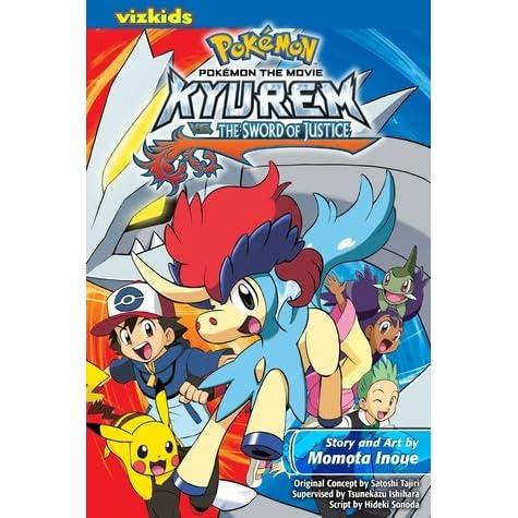 Pokemon The Movie Kyurem Vs The Sword Of Justice By Momota Inoue