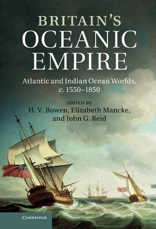 Britain's Oceanic Empire  Atlantic and Indian Ocean Worlds, c