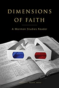 Dimensions of Faith: A Mormon Studies Reader