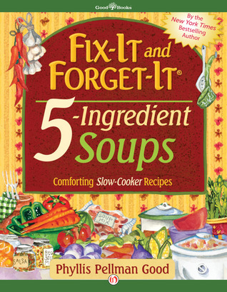 Fix-it and forget-it. / 5-ingredient soups