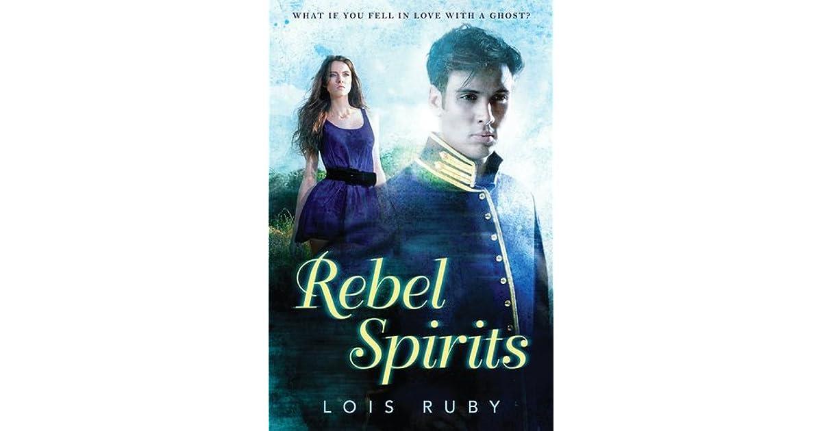 Rebel Spirits by Lois Ruby