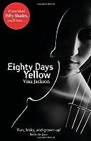 Eighty Days Yellow (Eighty Days, #1)