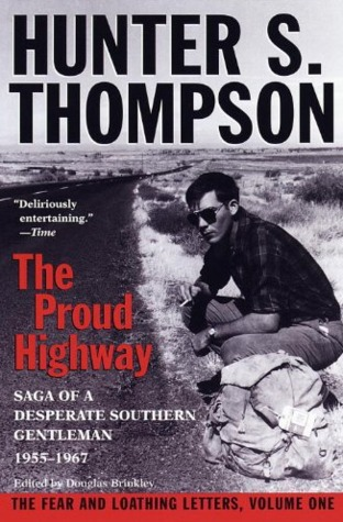 The Proud Highway: Saga of a Desperate Southern Gentleman, 1955-1967