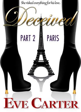 Deceived - Part 2 Paris (Deceived, #2)