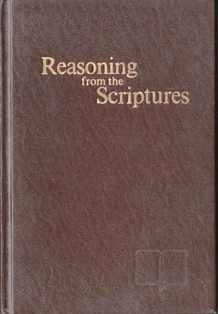 Reasoning From The Scriptures by Watch Tower Bible and Tract Society