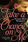 Review ebook Take a Chance on Me (Christiansen Family, #1) by Susan May Warren