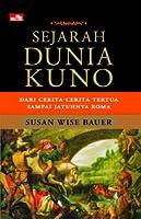 Sejarah dunia kuno: Dari cerita-cerita tertua sampai jatuhnya Roma