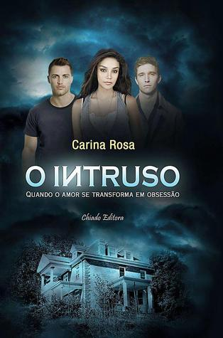 O Intruso by Carina Rosa