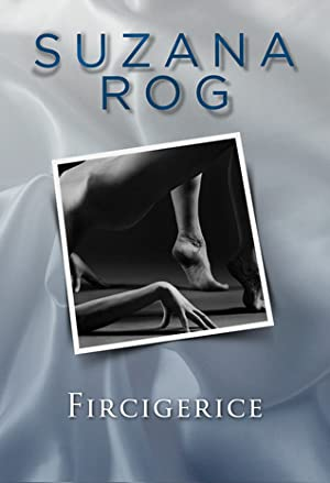 [Reading] ➽ Fircigerice Author Suzana Rog – Vejega.info