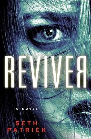 Reviver (Reviver Trilogy, #1) by Seth Patrick