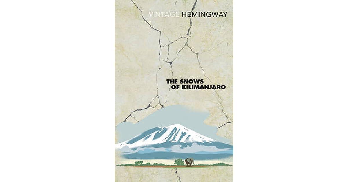snows of kilimanjaro immortality at Sartre, nada, and hemingway's african of francis macomber and the snows of kilimanjaro as his african stories and and immortality as a.