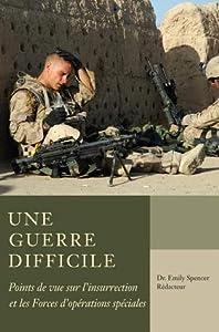 Une guerre difficile: Points de vue sur l'insurrection et les FOS