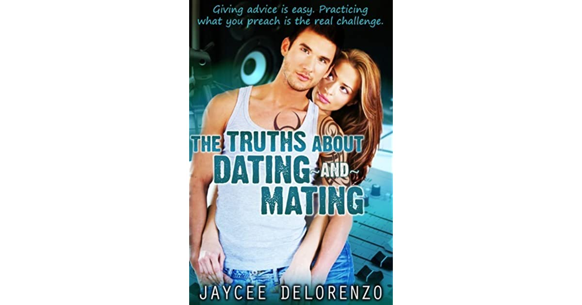 The Truths About Dating And Mating Goodreads