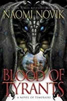 Blood of Tyrants (Temeraire, #8)