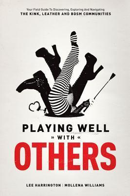 Playing Well with Others by Lee  Harrington