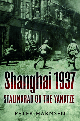 Shanghai 1937 Stalingrad on the Yangtze