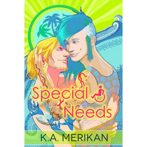 Special Needs (Special Needs, #1) by K A  Merikan