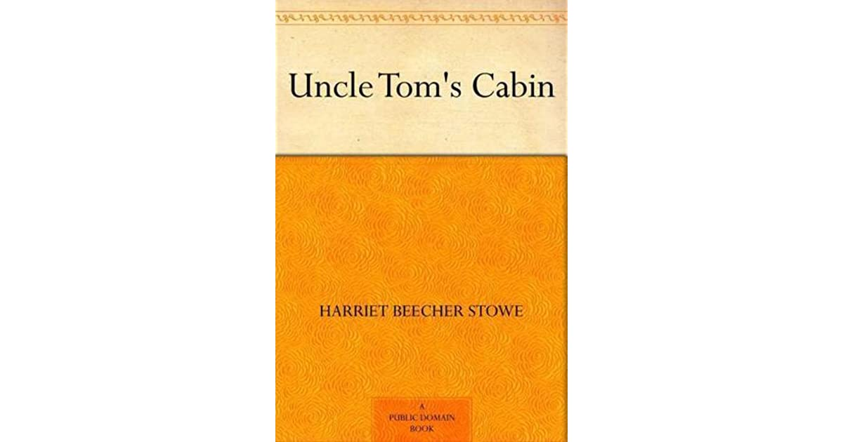 uncle toms cabin by harriet beecher