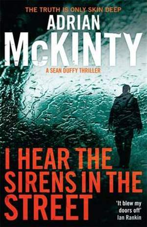 I Hear the Sirens in the Street by Adrian McKinty