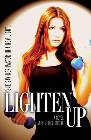 Lighten Up by Angela Ruth Strong