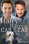 Hairy Harry's Car Seat by Sue  Brown