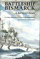 Battleship Bismarck, A Survivor's Story