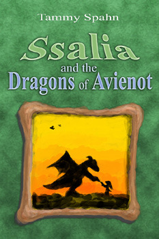 Ssalia and the Dragons of Avienot by Tammy Spahn